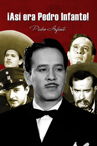 ¡Así era Pedro Infante!