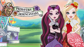 Ever After High: Primavera desencantada