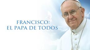 Francisco: El Papa de Todos