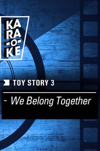 Karaoke - Toy Story 3 - We Belong Together