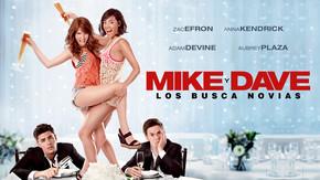 Mike y Dave: Los busca novias