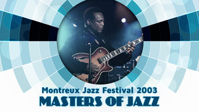 Montreux Jazz Festival 2003 - Masters Of Jazz