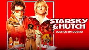 Starsky & Hutch - Justiça em Dobro