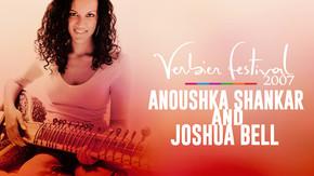 Verbier Festival 2007: Anoushka Shankar y Joshua Bell